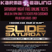 SLIDE Saturday / 2 ROOMS / 4 DJs / Ladies Free entry B4 11pm