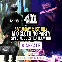 WHATS THE 411? - MiG Clothing Party - DJ Glamour - Sat 21st July