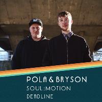 Drum Safari pres Pola & Bryson, Deadline, Soul:Motion