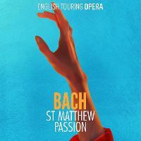 English Touring Opera Present St Matthew Passion