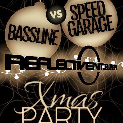 Reflective Bassline VS Speed Garage Xmas Special