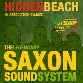 HiddenBeach present Saxon International Sound System