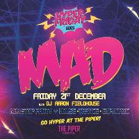 Hyper Friday goes MAD