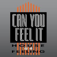 Can You Feel It (House is our Birthday feeling)
