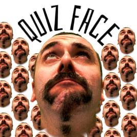 Quiz Face £600 UP FOR GRABS