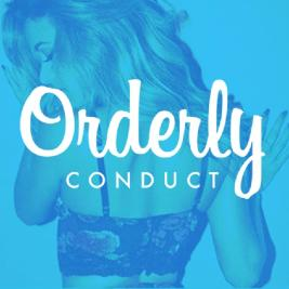 Orderly Conduct  -We