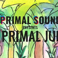 Primal Sound presents: The Primal Jungle