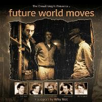 Future World Moves plus Why Not ?