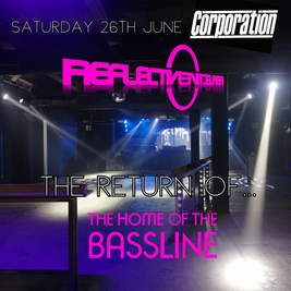Reflective - Home of the Bassline : The Return