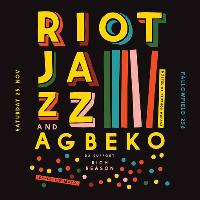 RiOt JaZz.... with Special Guest Band: AGBEKO
