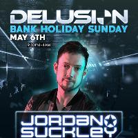Delusion presents Jordan Suckley // Bank Holiday Sunday 6th May