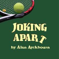 Joking Apart by Alan Ayckbourn